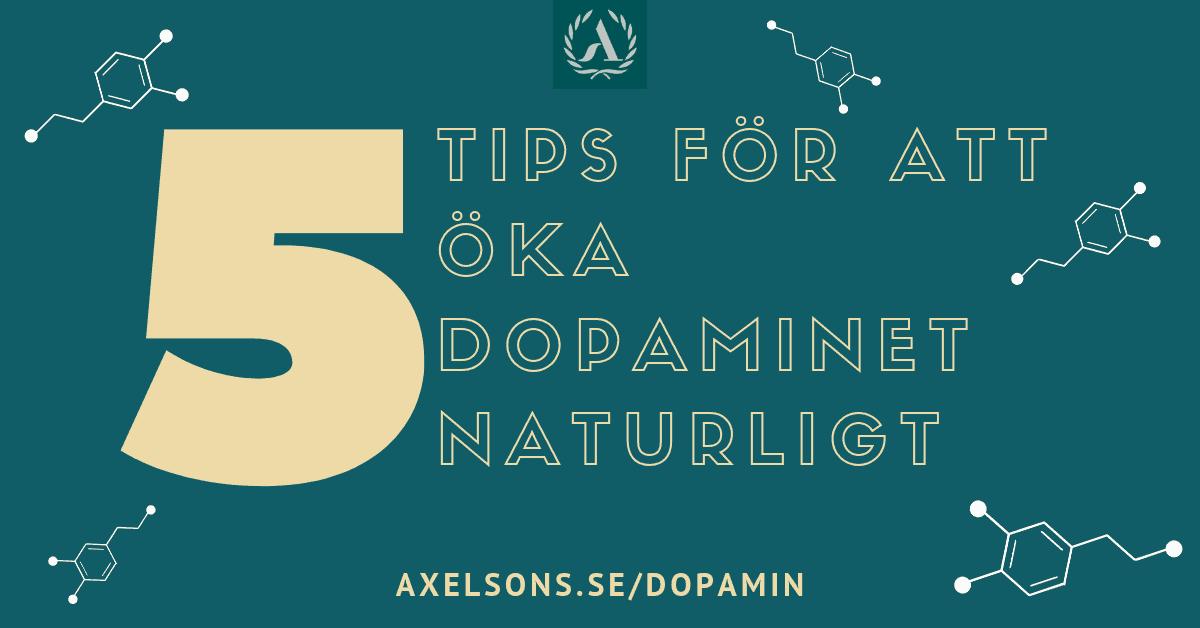 5 Tips för att öka dopaminet naturligt Axelsons.se