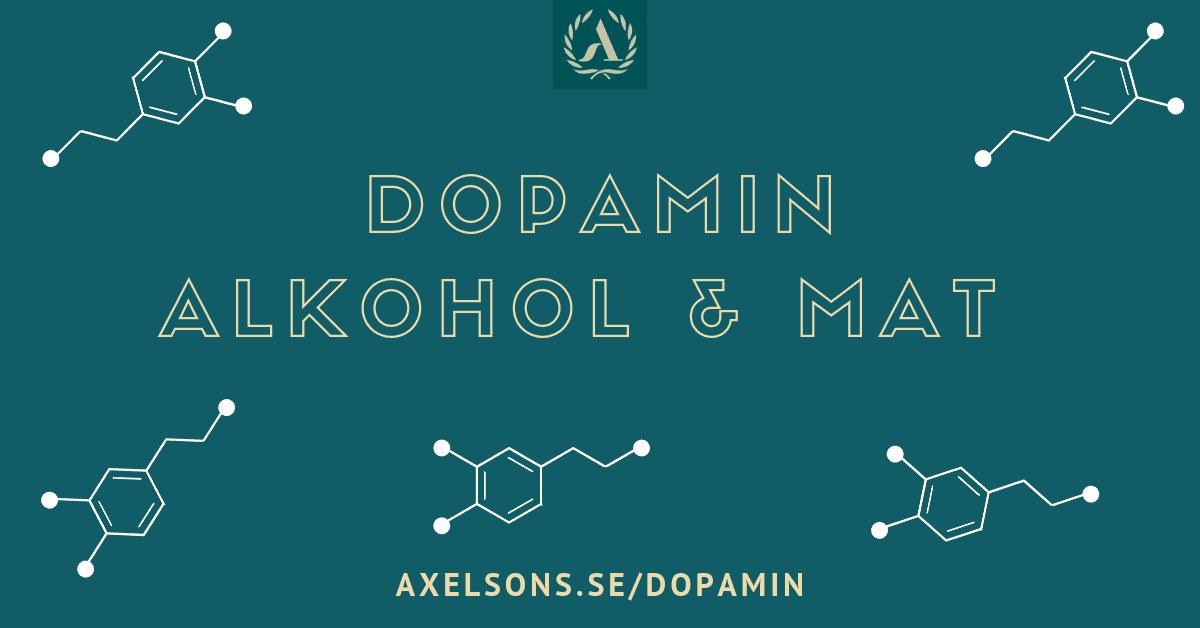 Dopamin mat Dopamin Alkohol Axelsons.se