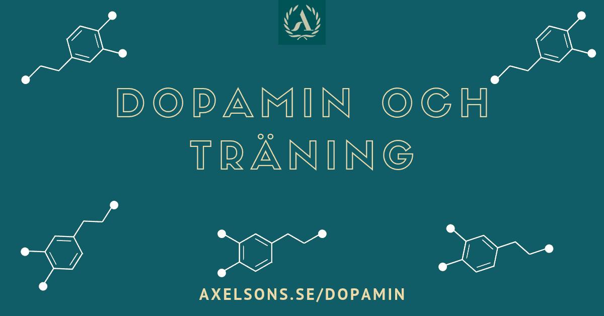Dopamin och träning Axelsons.se