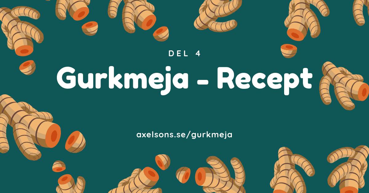 Gurkmeja Recept Del 4