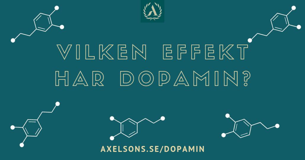 Vilken effekt har dopamin? Axelsons.se