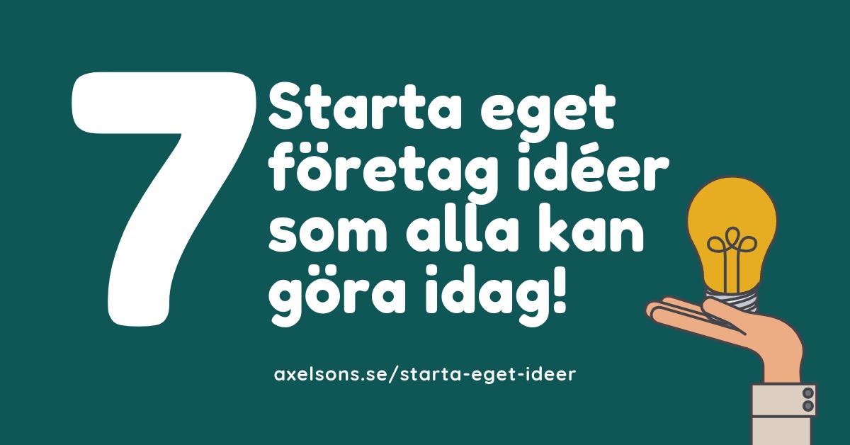 7 Starta eget företag idéer alla kan göra idag