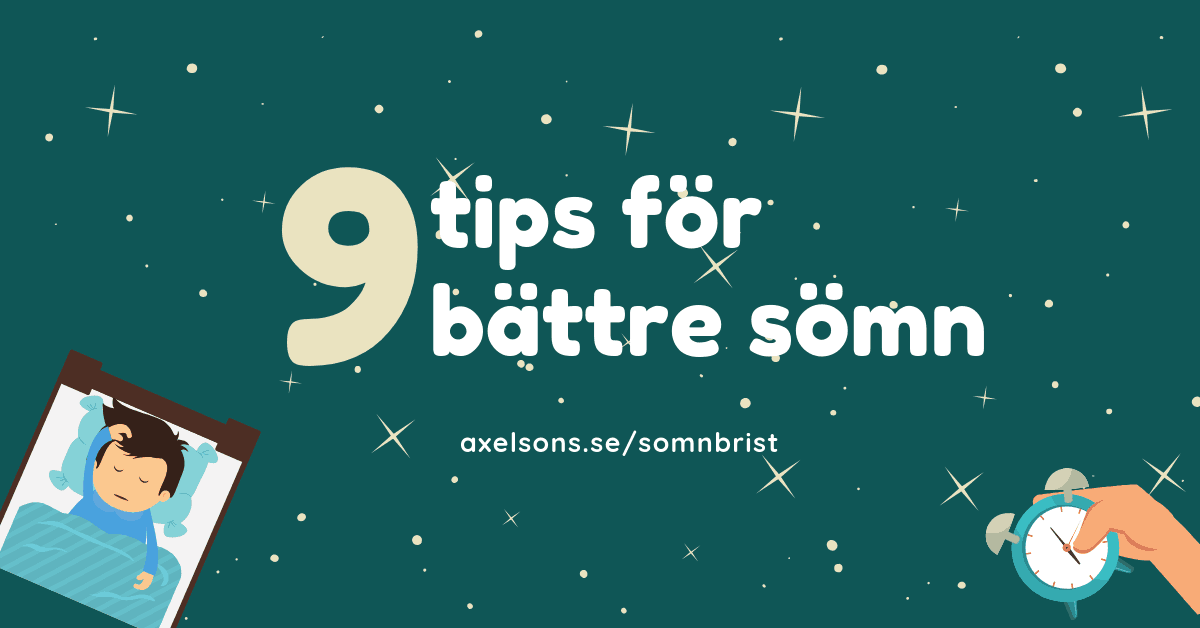 9 Tips till bättre sömn - Axelsons.se