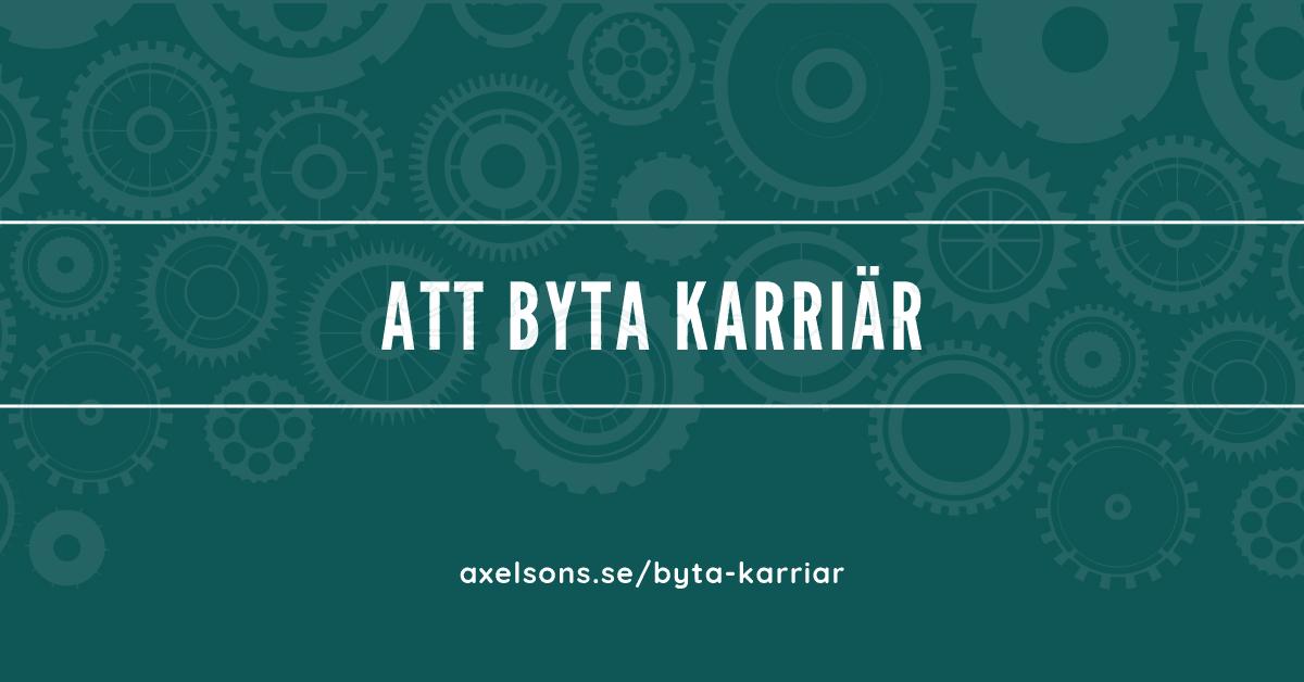 Byta Karriär Axelsons.se