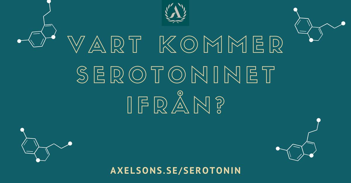 Vart kommer serotoninet ifrån - serotinin, seratonin, seretonin
