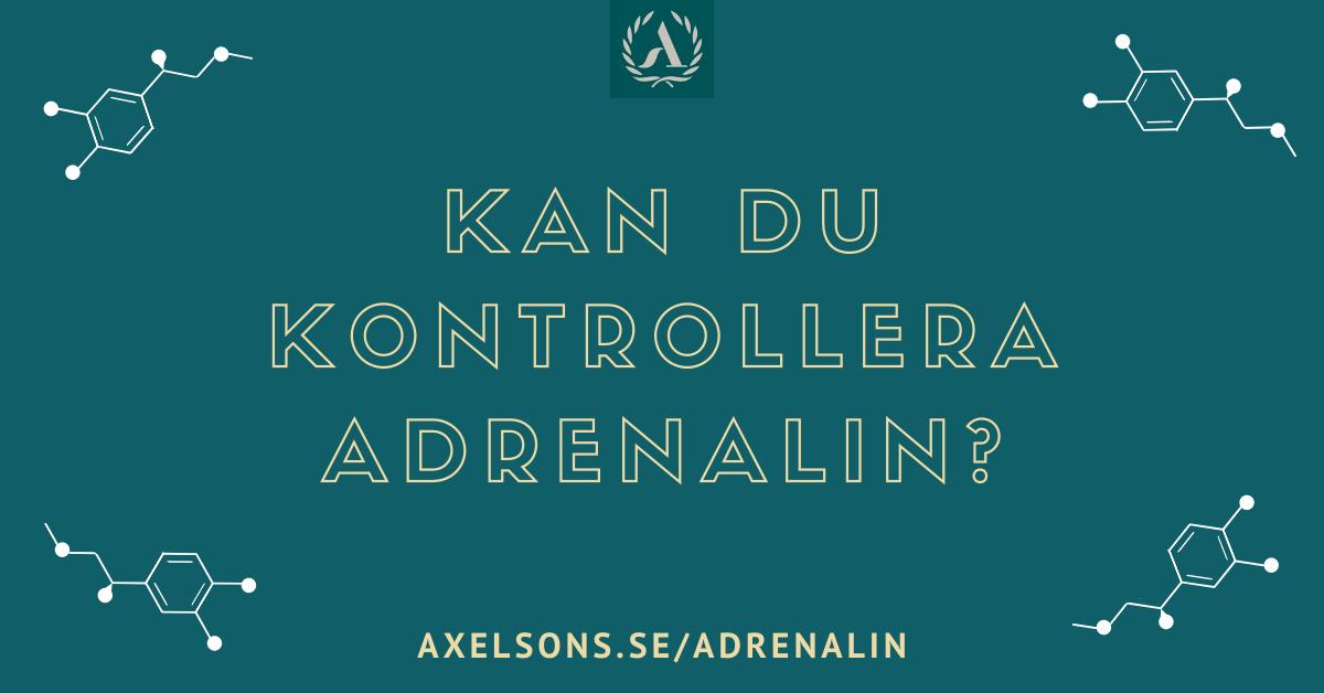 Kan du kontrollera adrenalin?