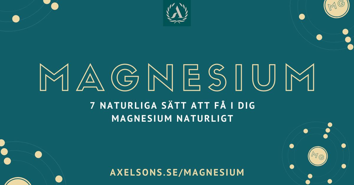 Magnesium - Naturliga sätt att höja ditt magnesium