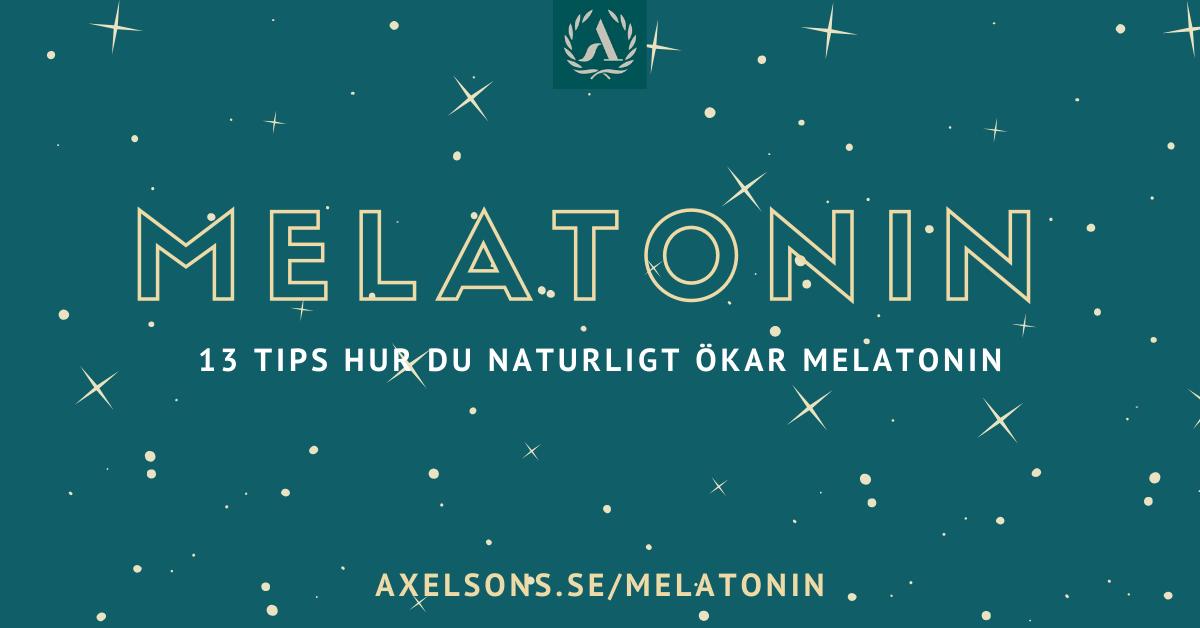 Melatonin hur du ökar det naturligt