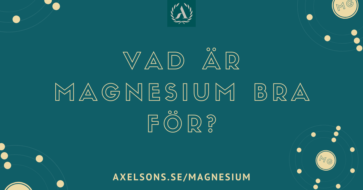 magnesium är bra för