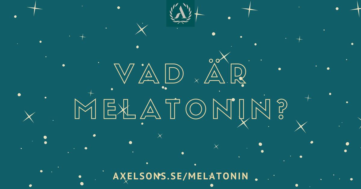 Vad är melatonin för något?