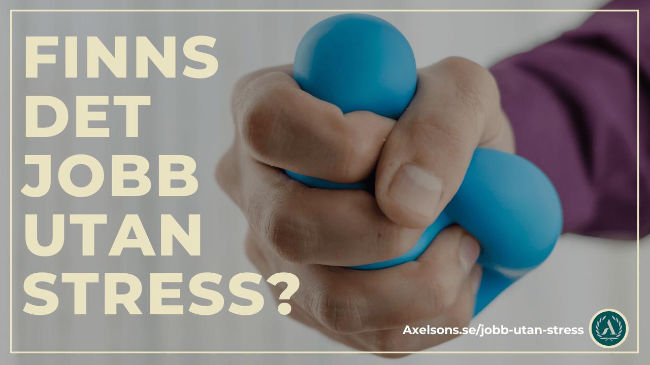 Finns det jobb utan stress?
