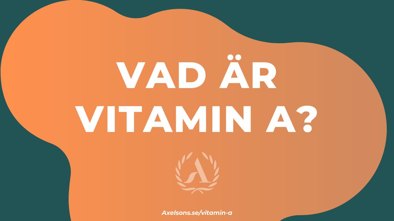 Vad är vitamin A