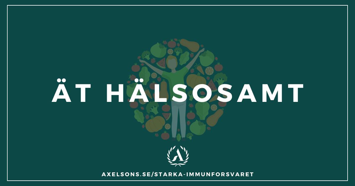 Ät hälsosamt - Stärka immunförsvaret Hälsokost Axelsons.se