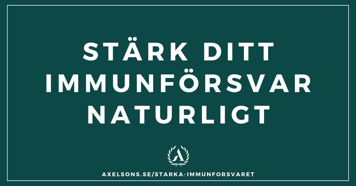 Stärka immunförsvaret naturligt hälsokost och tips- Axelsons.se