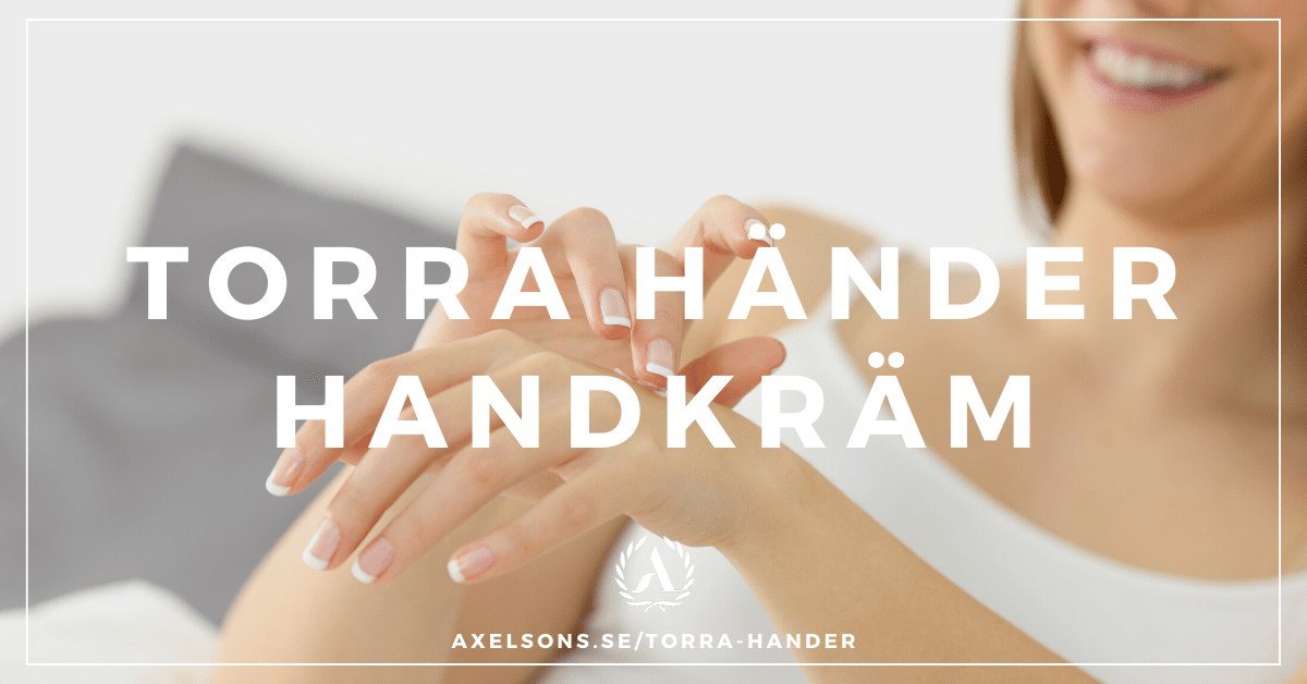 bästa handkrämen för torra händer - handkräm för extremt torra händer