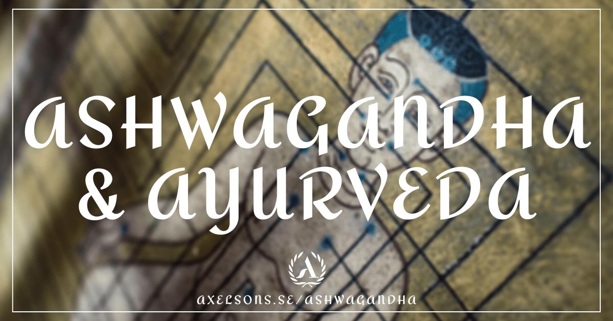 Ashwagandha och ayurveda