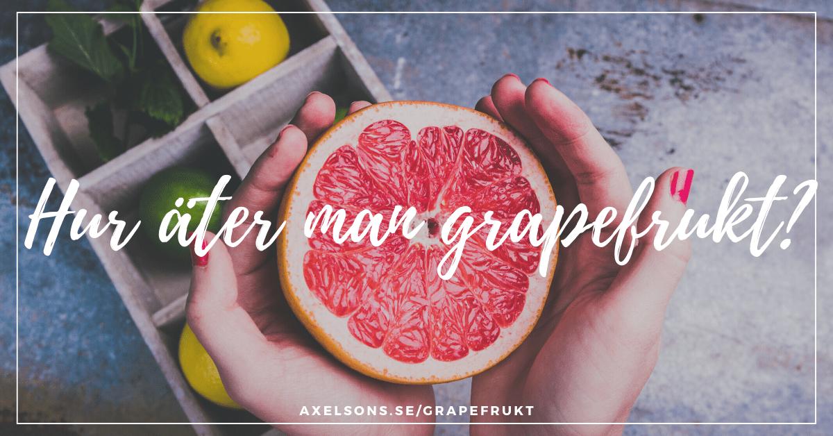 Hur äter man grapefrukt
