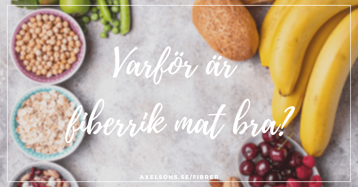 Varför är fiberrik mat bra